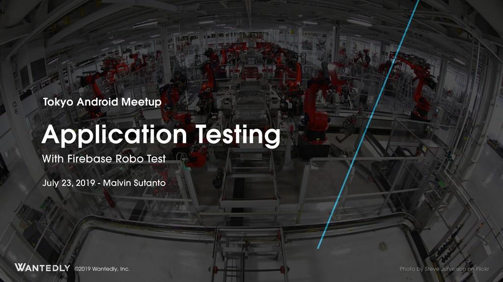 ©2019 Wantedly, Inc. Tokyo Android Meetup Appli...