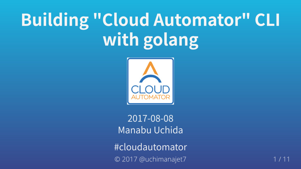 "Building""CloudAutomator""CLI withgolang 2017..."