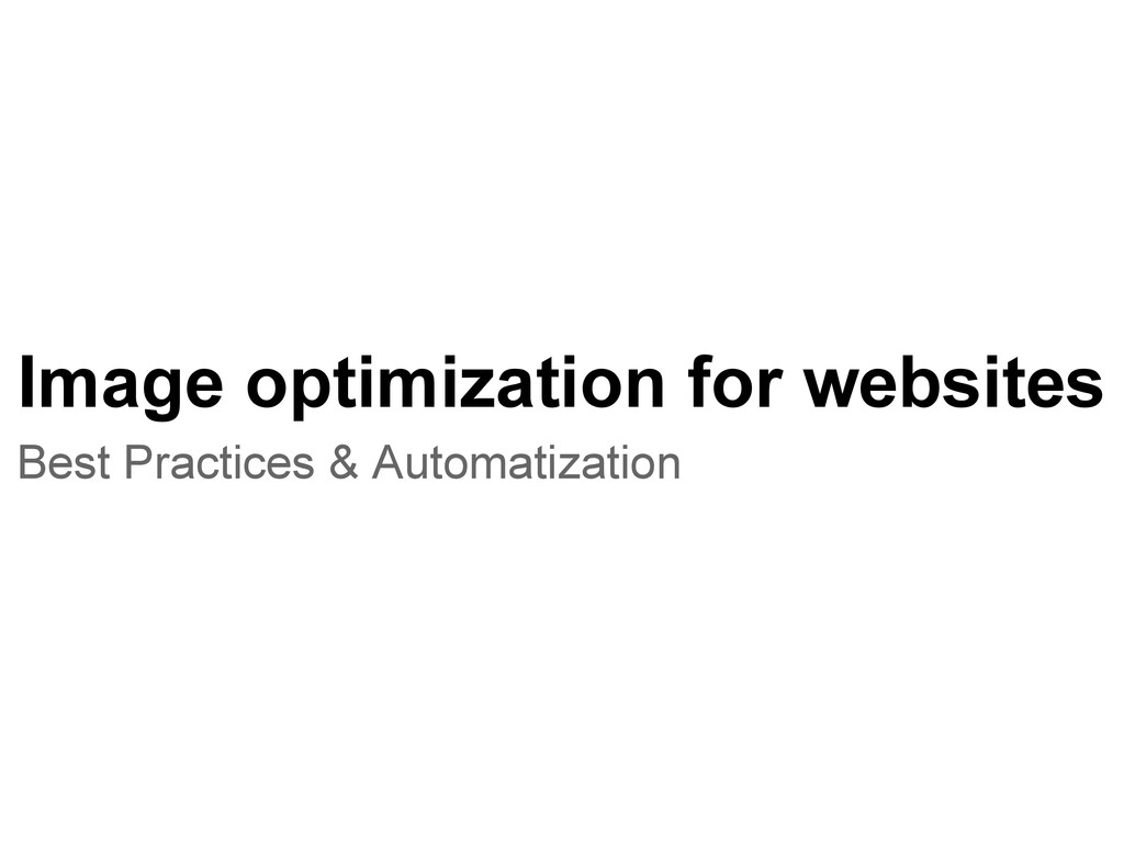 Image optimization for websites Best Practices ...