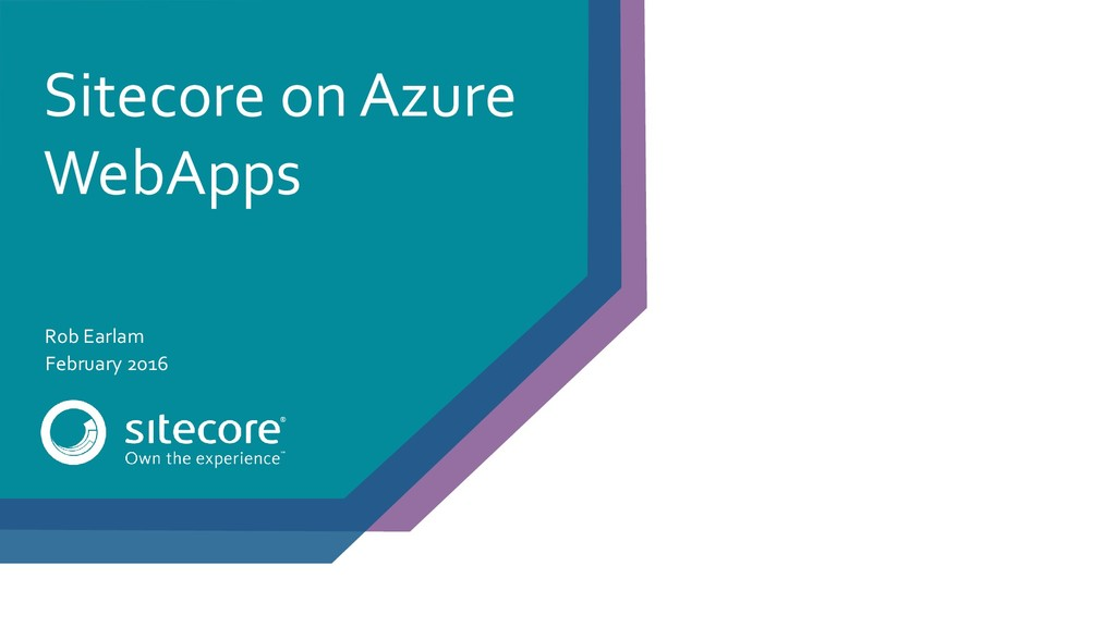 Sitecore on Azure WebApps Rob Earlam February 2...