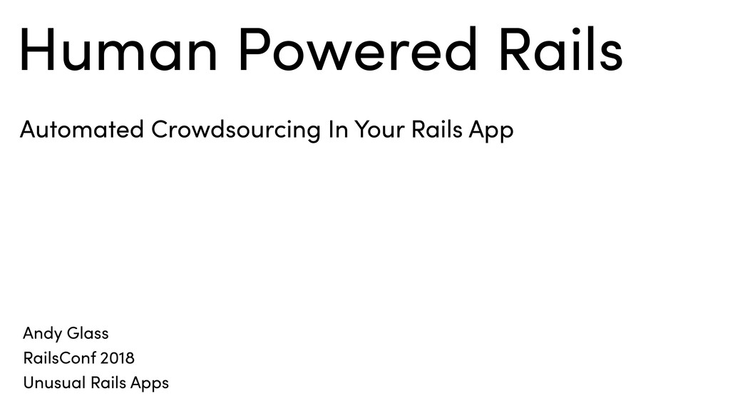 Human Powered Rails Automated Crowdsourcing In ...
