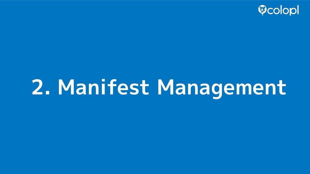 2. Manifest Management