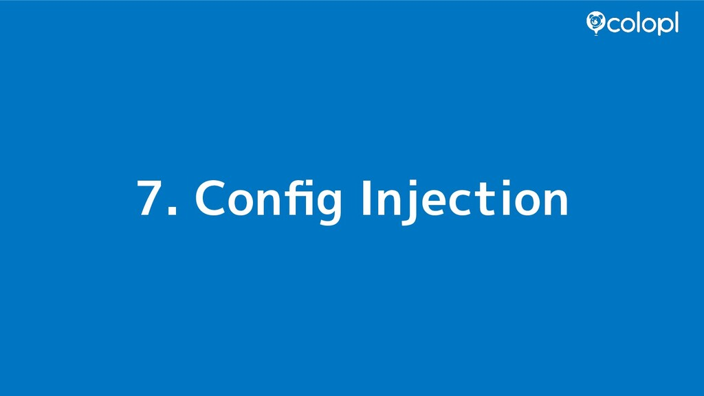 7. Config Injection