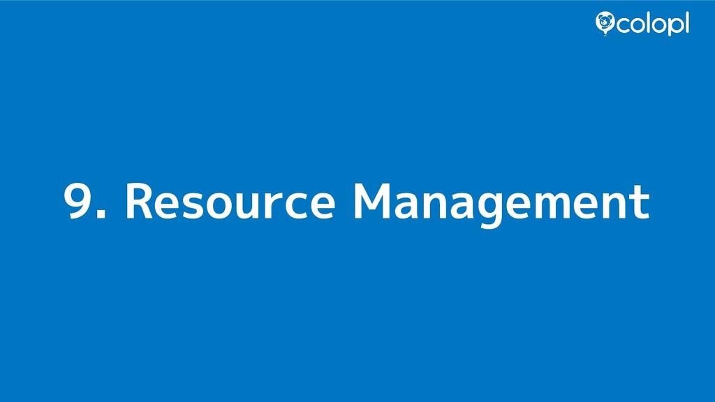 9. Resource Management