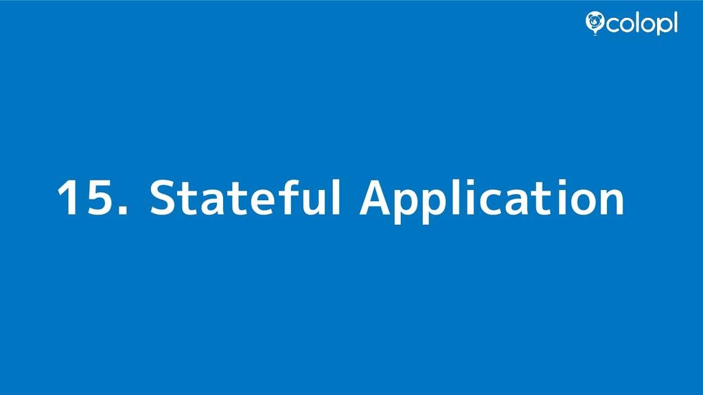15. Stateful Application