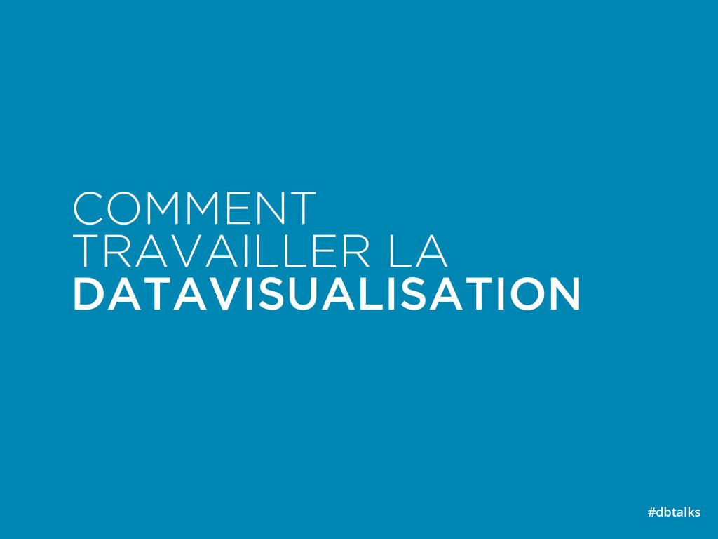 COMMENT  TRAVAILLER LA  DATAVISUALISATION #db...