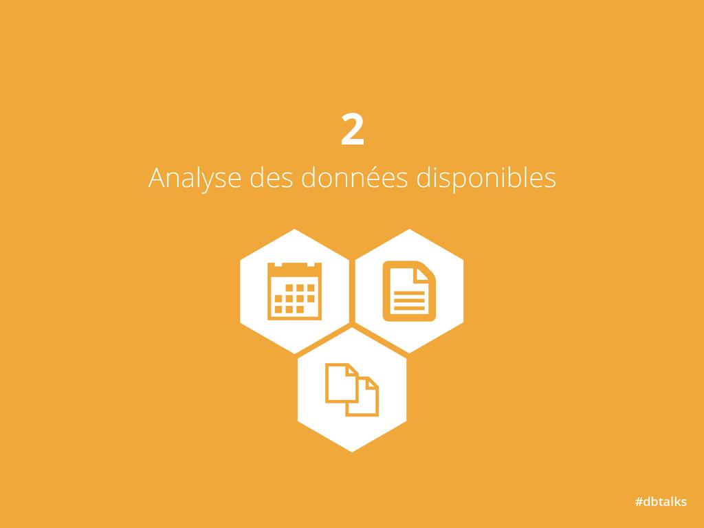 #dbtalks 2 Analyse des données disponibles