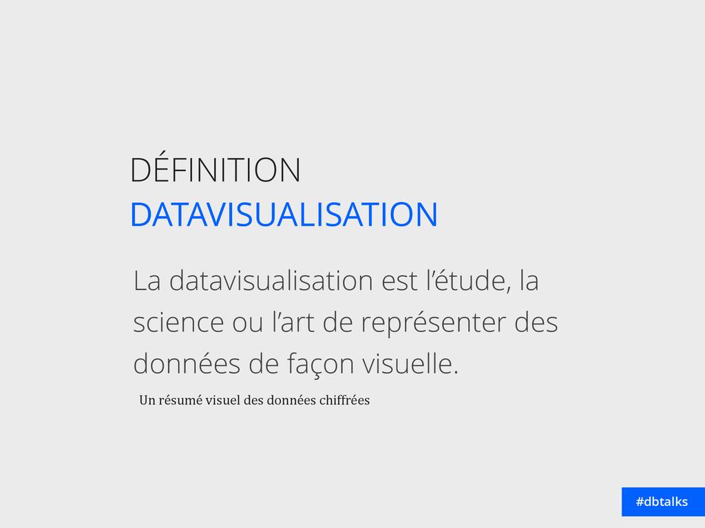 DÉFINITION DATAVISUALISATION La datavisualisat...