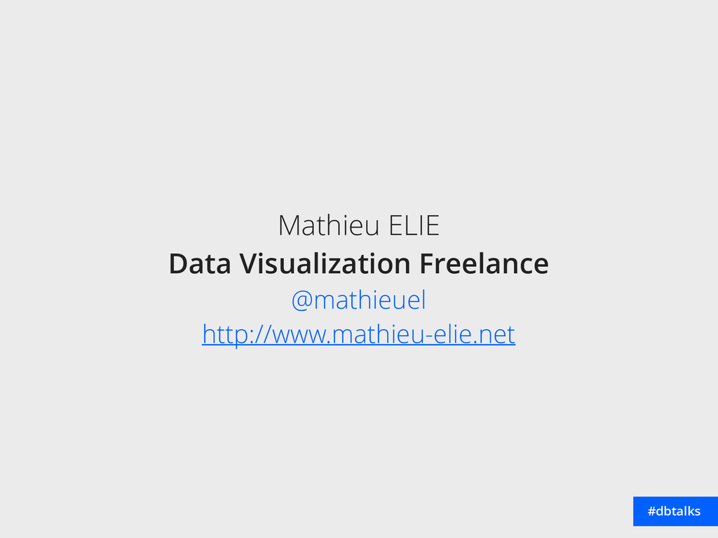 Mathieu ELIE Data Visualization Freelance @ma...