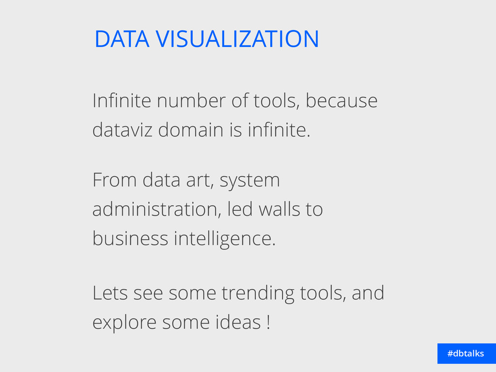 DATA VISUALIZATION #dbtalks Infinite number of t...