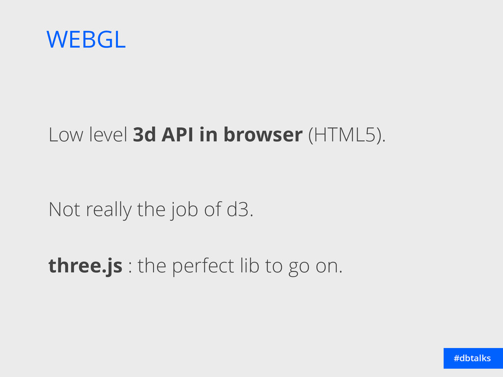 WEBGL #dbtalks Low level 3d API in browser (HTM...