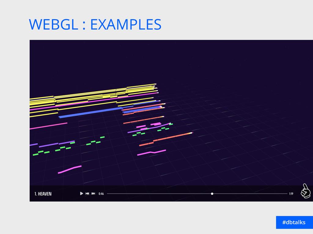 WEBGL : EXAMPLES #dbtalks