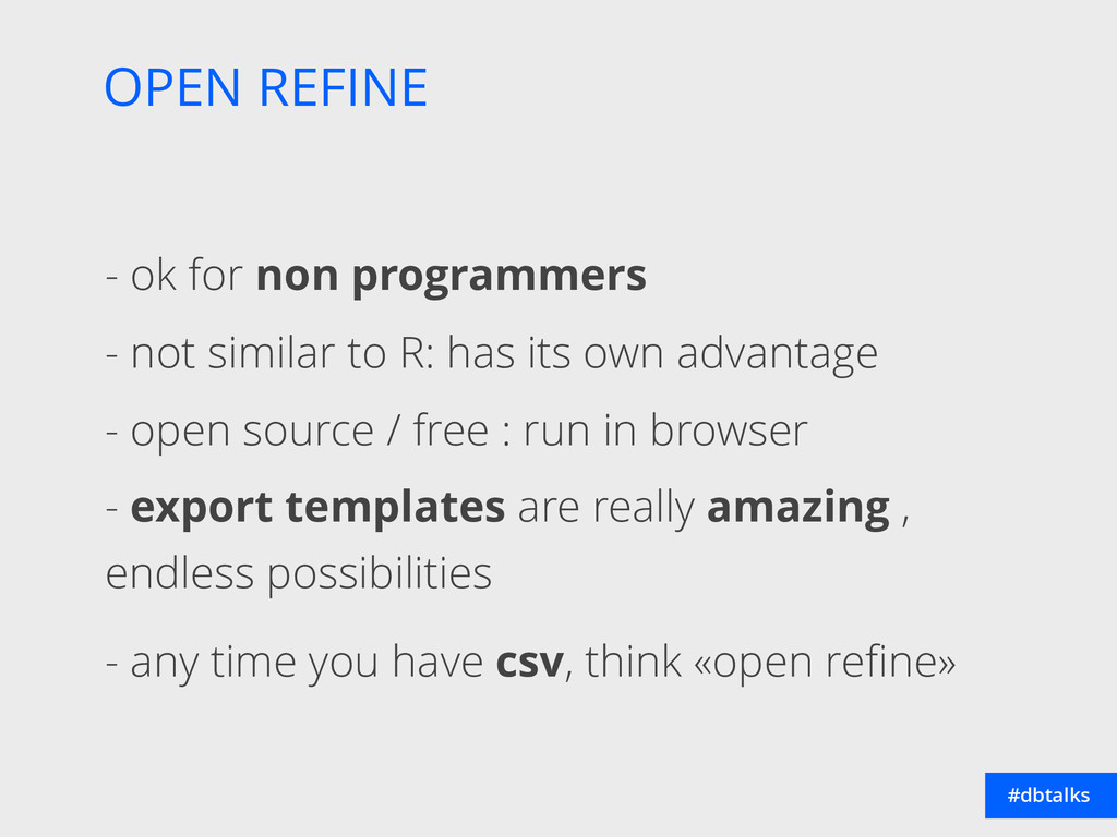 OPEN REFINE #dbtalks - ok for non programmers -...