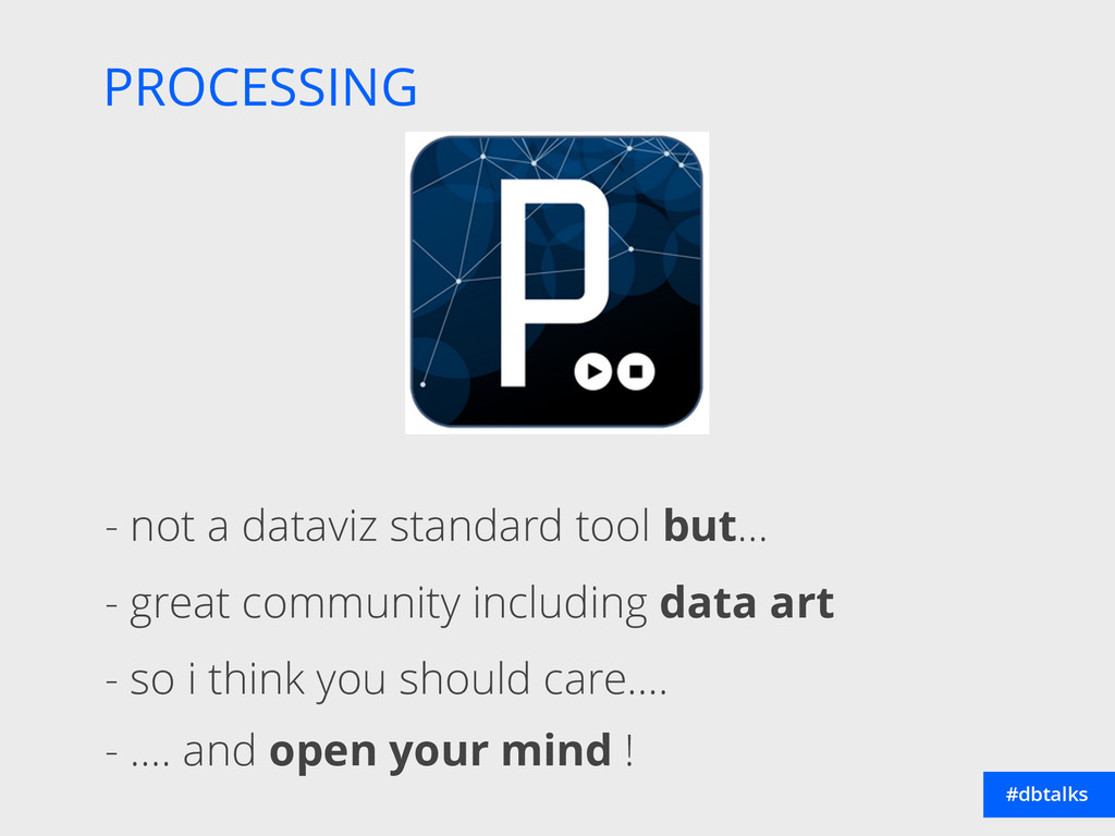 PROCESSING #dbtalks - not a dataviz standard to...