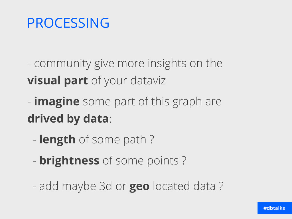PROCESSING #dbtalks - community give more insig...