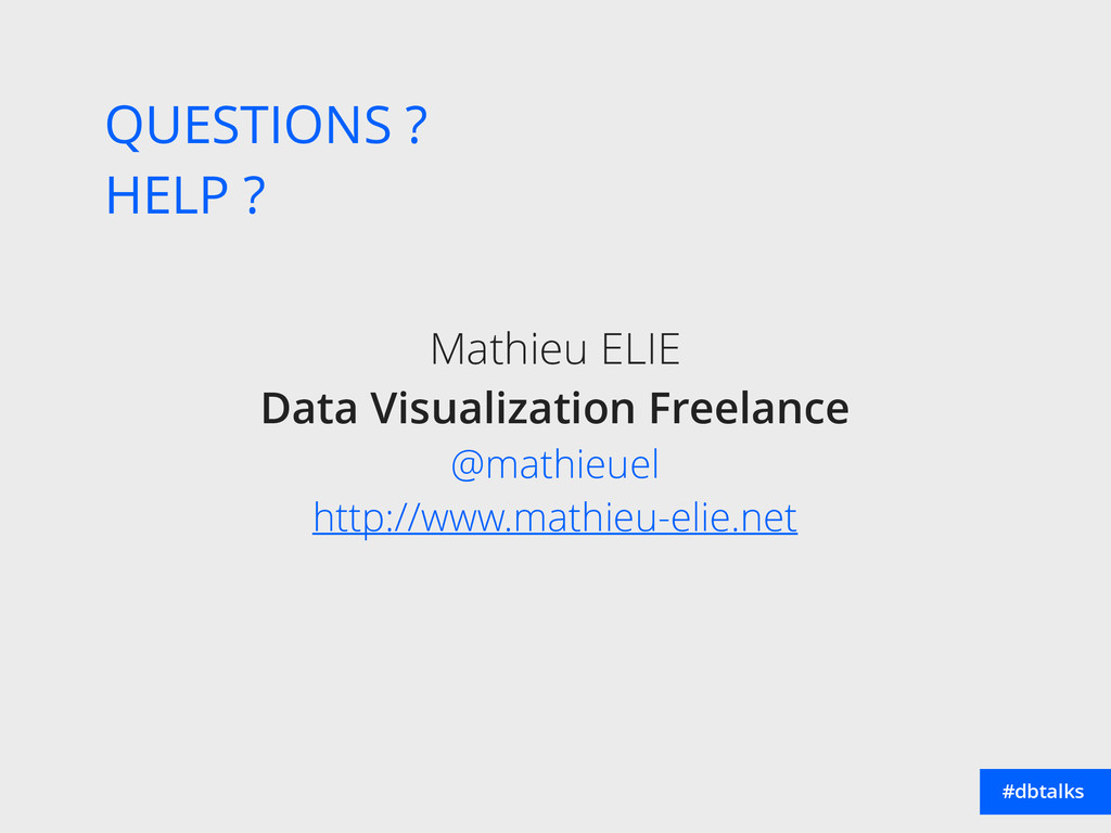 #dbtalks QUESTIONS ? HELP ? Mathieu ELIE Data ...