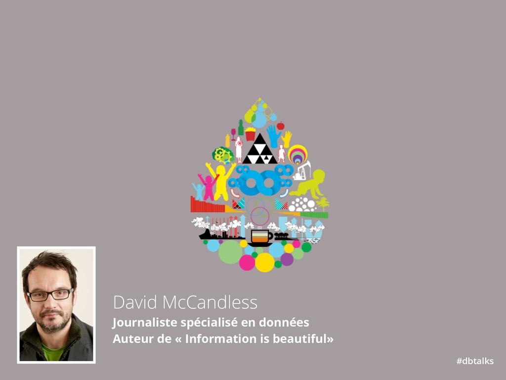 David McCandless Journaliste spécialisé en don...