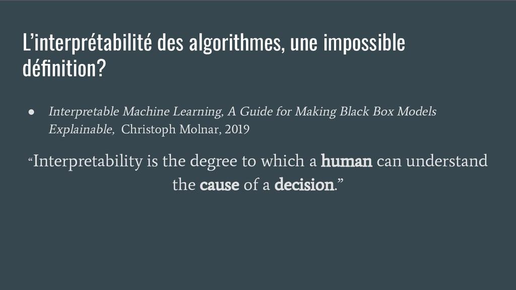 L'interprétabilité des algorithmes, une impossi...