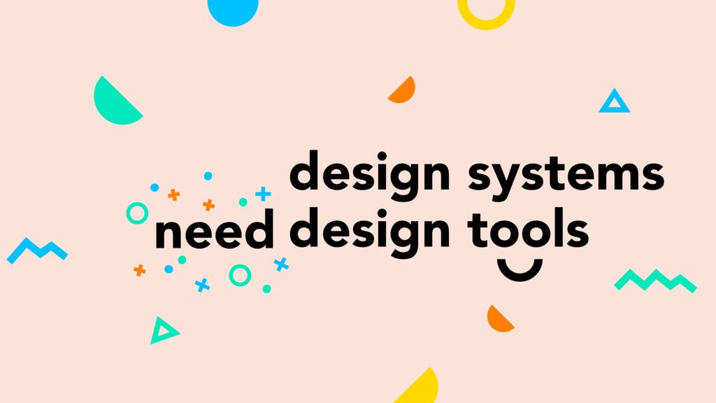 design systems design tools need