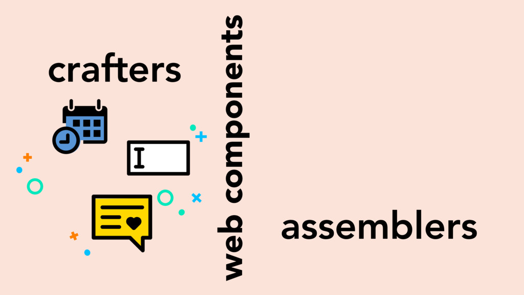 crafters assemblers web components