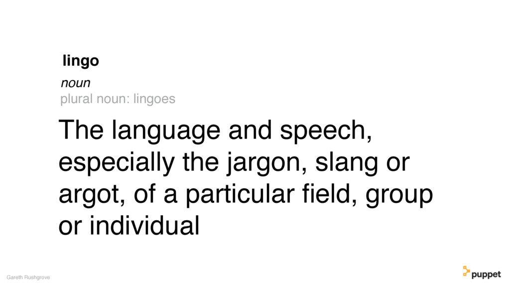 The language and speech, especially the jargon,...
