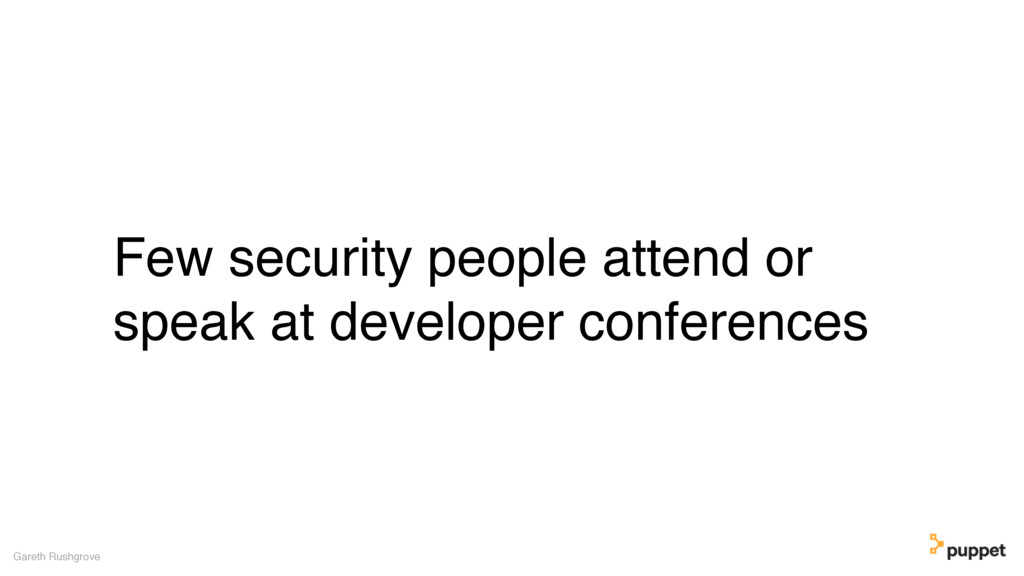 Few security people attend or speak at develope...