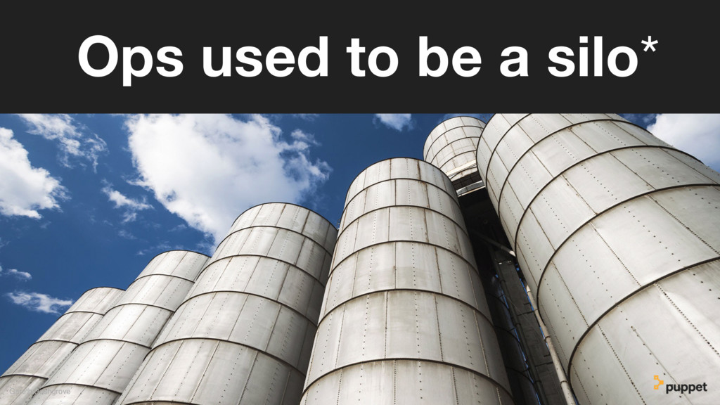 Gareth Rushgrove Ops used to be a silo*