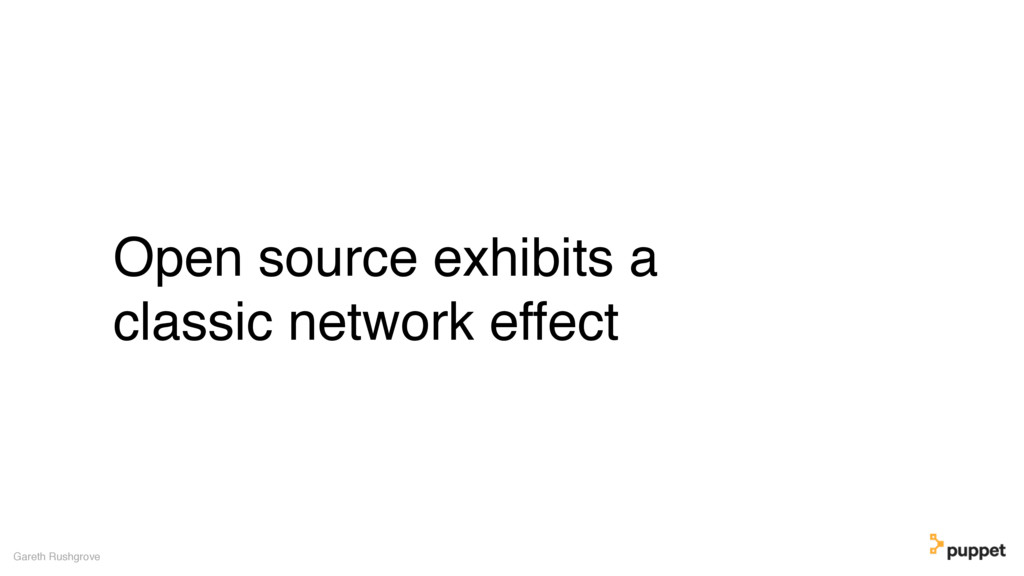Open source exhibits a classic network effect G...