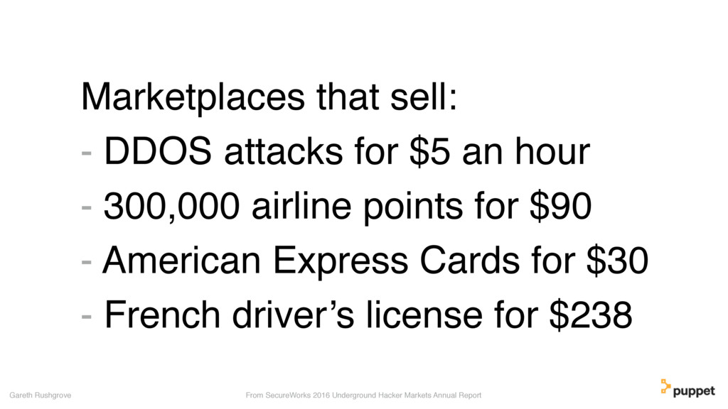Marketplaces that sell: - DDOS attacks for $5 a...