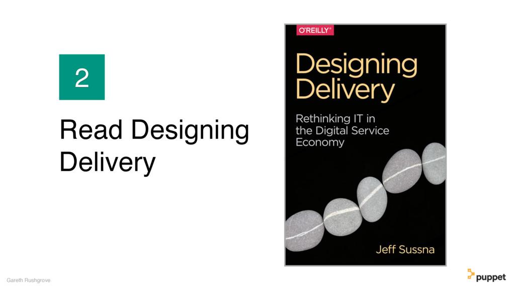 Gareth Rushgrove 2 Read Designing Delivery
