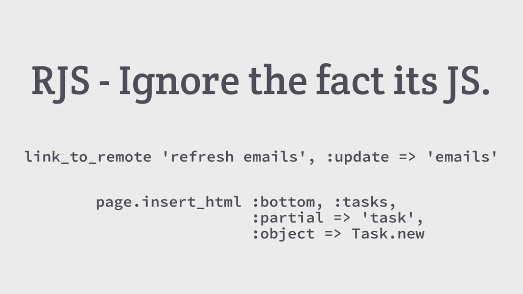 link_to_remote 'refresh emails', :update => 'em...