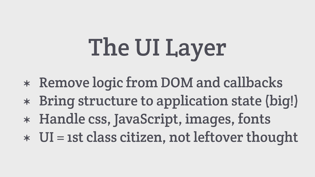 The UI Layer * Remove logic from DOM and callba...
