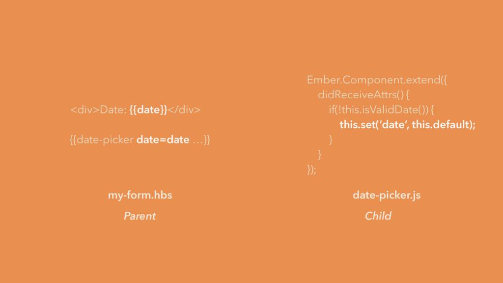 <div>Date: {{date}}</div> {{date-picker date=da...