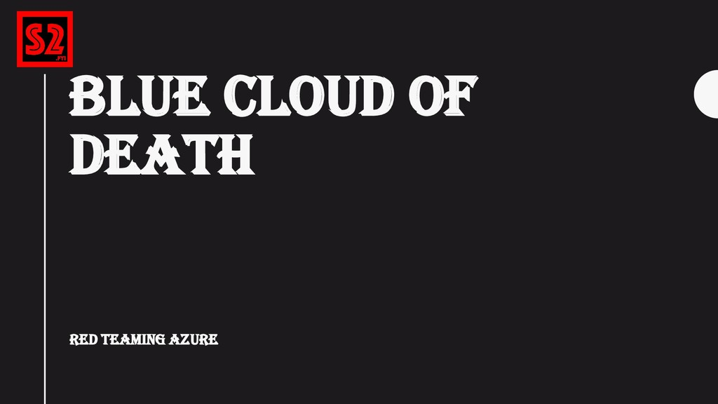 BLUE CLOUD OF DEATH Red Teaming Azure