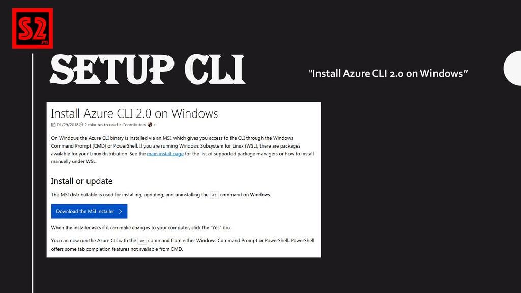 "SETUP CLI ""Install Azure CLI 2.0 on Windows"""