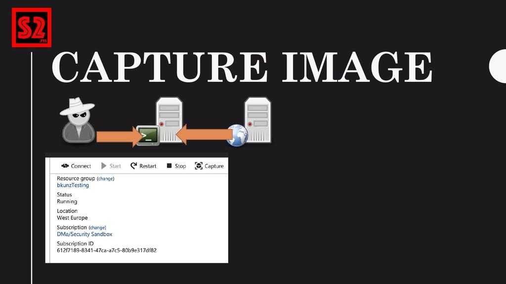 CAPTURE IMAGE …