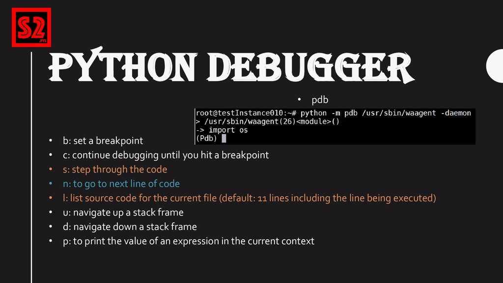 • b: set a breakpoint • c: continue debugging u...