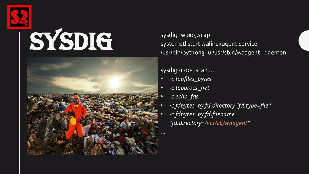 SYSDIG sysdig -w 005.scap systemctl start walin...