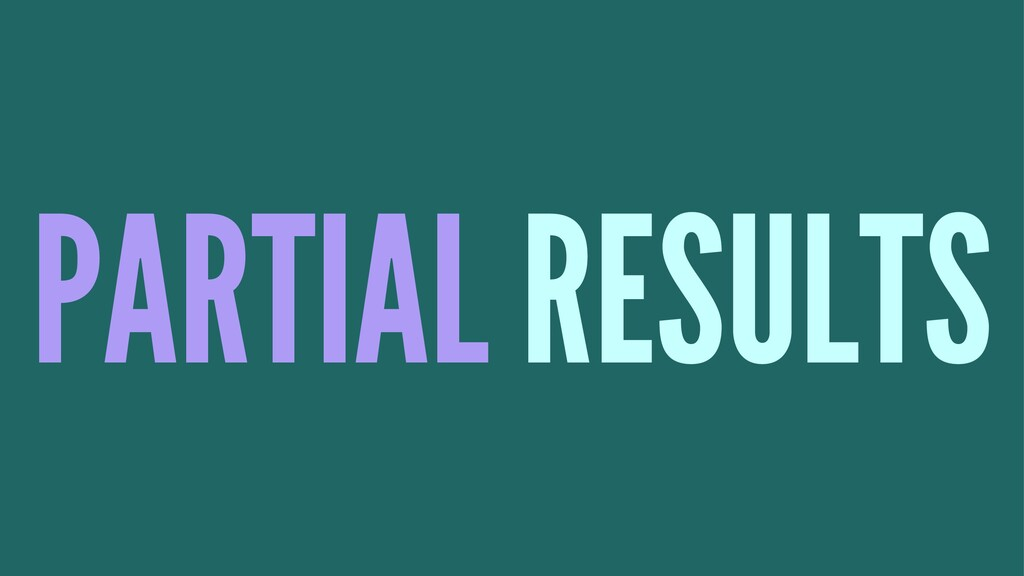 PARTIAL RESULTS