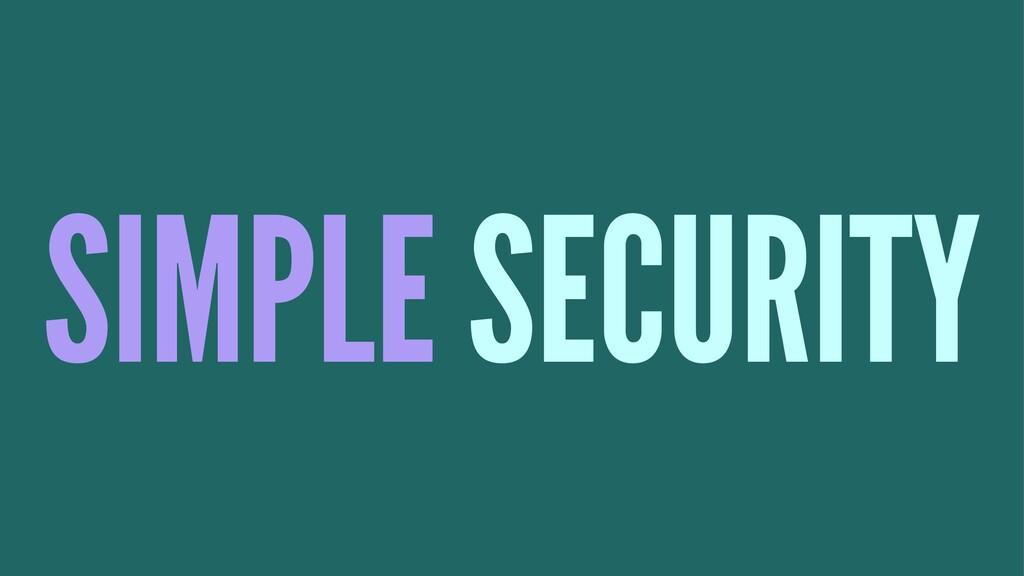 SIMPLE SECURITY