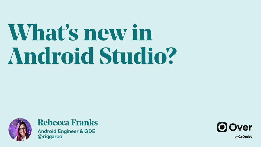 Rebecca Franks Android Engineer & GDE @riggaroo...