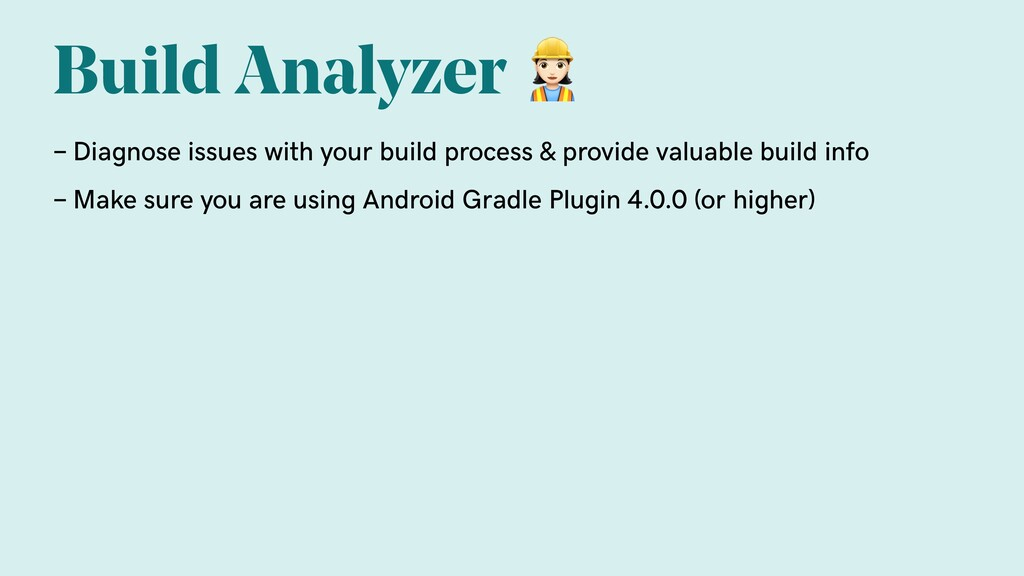 Build Analyzer  - Diagnose issues with your bui...