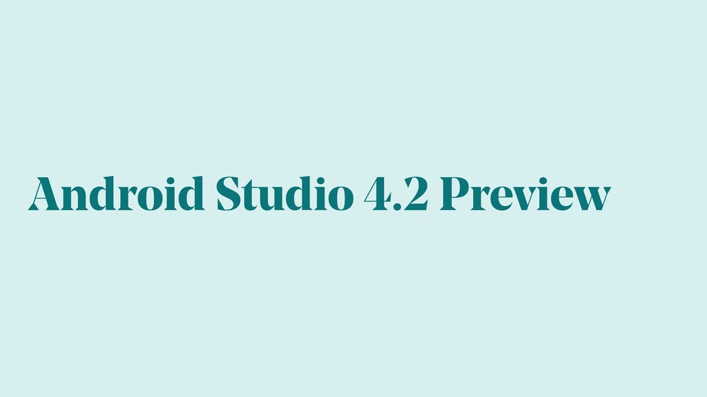 Android Studio 4.2 Preview