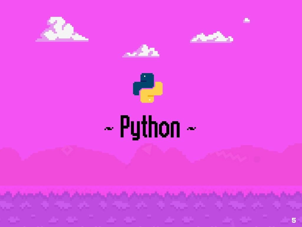 ~ Python ~ 5