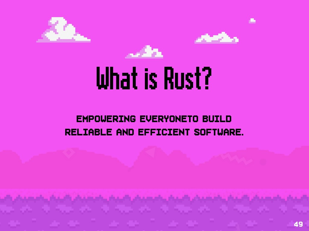 What is Rust? Empowering everyoneto build reli...