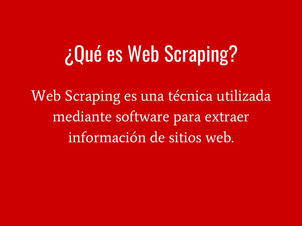 ¿Qué es Web Scraping? Web Scraping es una técni...