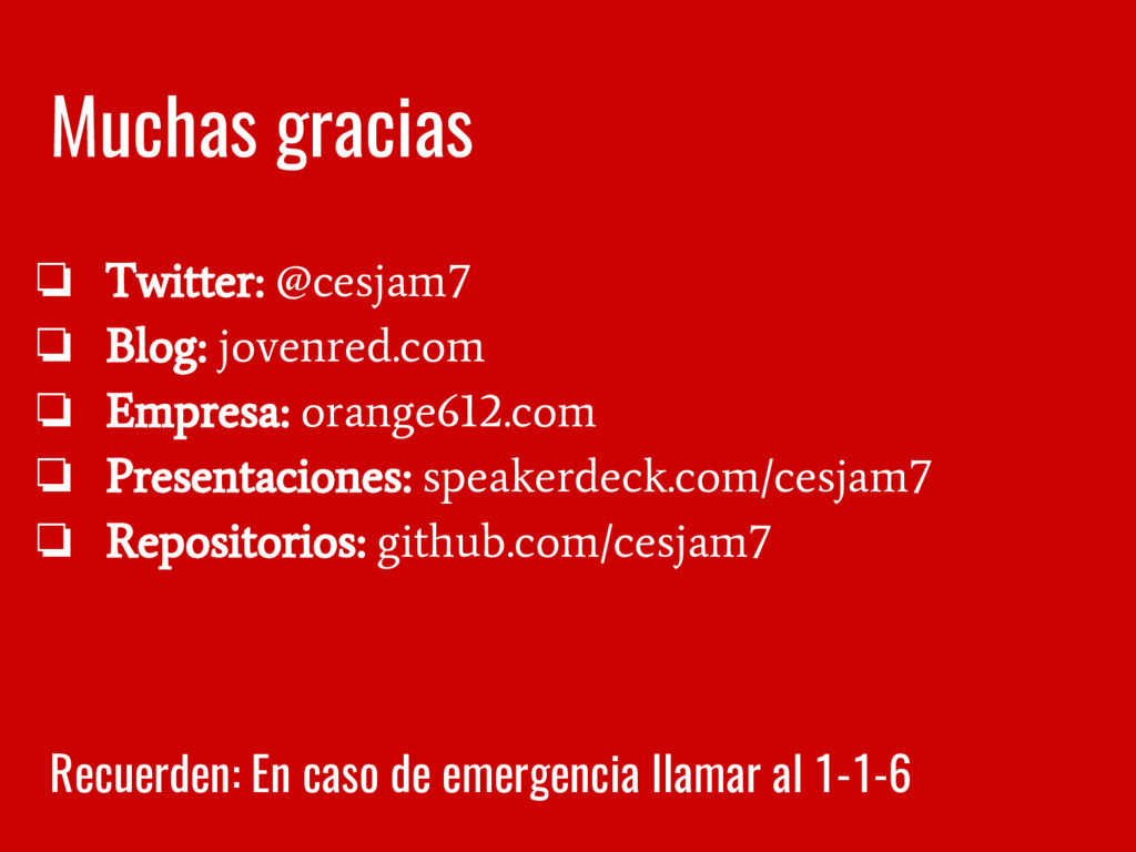 Muchas gracias ❏ Twitter: @cesjam7 ❏ Blog: jove...