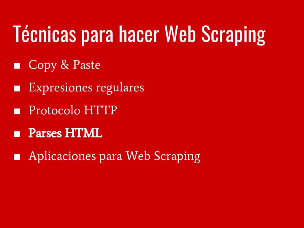 Técnicas para hacer Web Scraping ■ Copy & Paste...