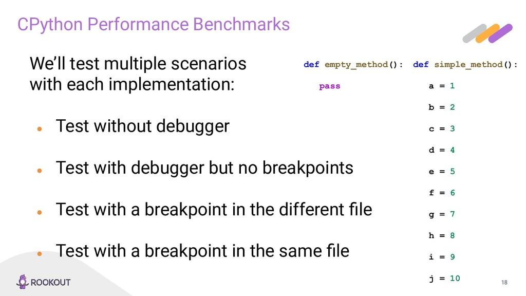 18 CPython Performance Benchmarks def empty_met...