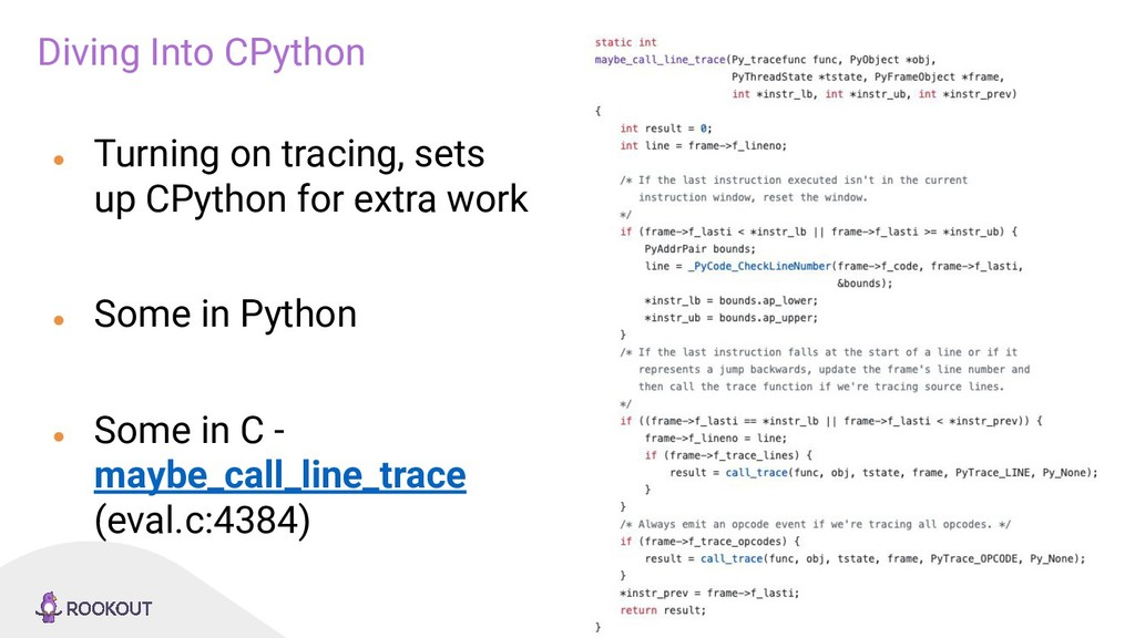 25 Diving Into CPython ● Turning on tracing, se...